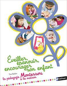 Eveiller Epanouir Encourager son enfant Montessori